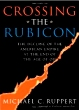 CROSSING THE RUBICON - the decline of the Amerocan Empire at the end of the age of oil