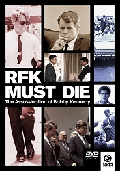 dvd - RFK Must Die is an in depth look at the circumstances surrounding the assassination of Robert Kennedy